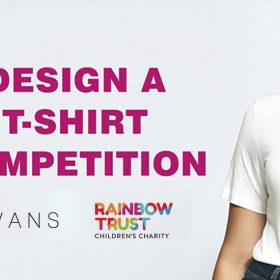 Rainbow Trust and Evans design a T-Shirt Competition